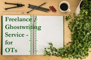 "Image with writing materials with words: ""Freelance / Ghostwriting Service for OTs"